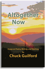 Altogether Now: Essays on Poetry Writing, and Teaching